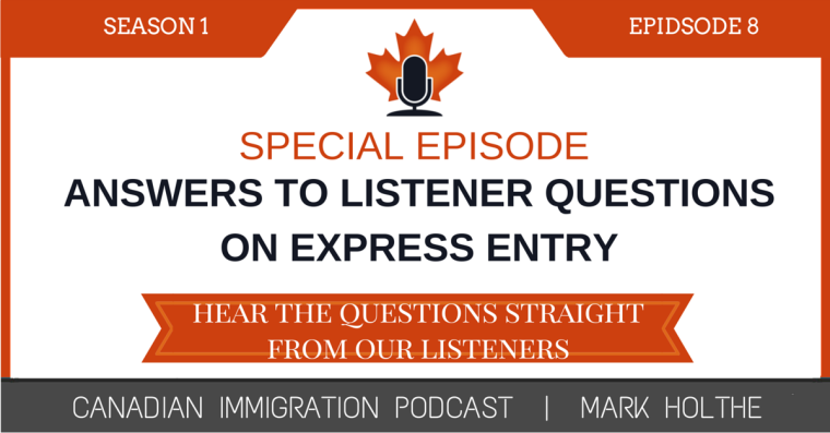 cic express entry | Canadian Immigration Podcast - Part 2